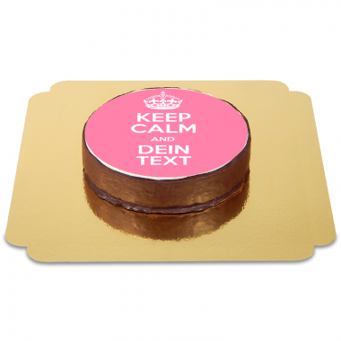 "Gâteau Sacher ""Keep Calm and ..."" (Rose)"