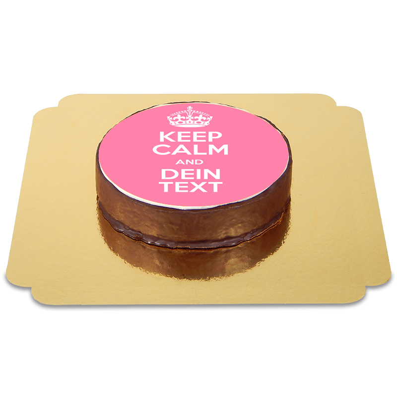 Keep Calm Sachertorte